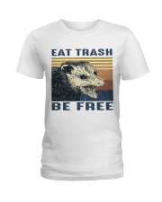 Eat Trash Be Fre-ee Ladies T-Shirt thumbnail