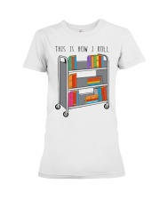 This Is How I Roll Premium Fit Ladies Tee thumbnail