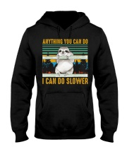 I Can Do Slower Hooded Sweatshirt front