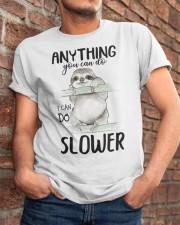 I Can Do Slower Classic T-Shirt apparel-classic-tshirt-lifestyle-26