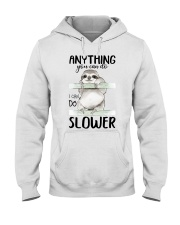 I Can Do Slower Hooded Sweatshirt thumbnail