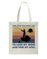 And Into The River I Go Tote Bag thumbnail