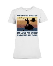 And Into The River I Go Premium Fit Ladies Tee thumbnail
