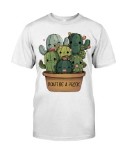Dont Be A Prick Classic T-Shirt front