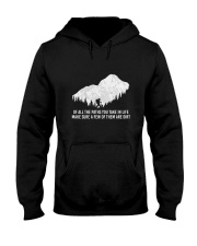 Of All The Paths You Take In Life Hooded Sweatshirt front
