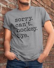 Sorry Can't Hockey Bye Classic T-Shirt apparel-classic-tshirt-lifestyle-26