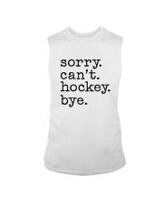 Sorry Can't Hockey Bye Sleeveless Tee thumbnail