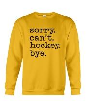 Sorry Can't Hockey Bye Crewneck Sweatshirt thumbnail