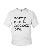 Sorry Can't Hockey Bye Youth T-Shirt thumbnail