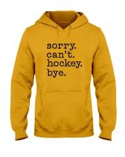 Sorry Can't Hockey Bye Hooded Sweatshirt thumbnail
