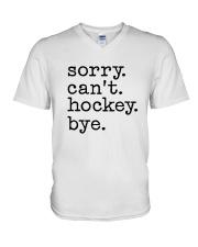 Sorry Can't Hockey Bye V-Neck T-Shirt thumbnail