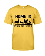 Home Is Where Our Flock Is Classic T-Shirt front