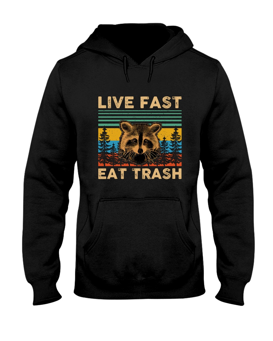 Live Fast Eat Trash Hooded Sweatshirt