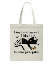 Lazy Is A Strong Word Tote Bag thumbnail