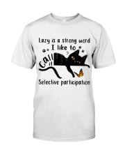 Lazy Is A Strong Word Premium Fit Mens Tee thumbnail