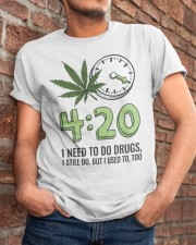 I Need To Do Drug Classic T-Shirt apparel-classic-tshirt-lifestyle-26