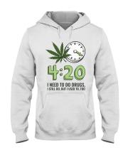 I Need To Do Drug Hooded Sweatshirt thumbnail