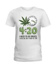 I Need To Do Drug Ladies T-Shirt thumbnail
