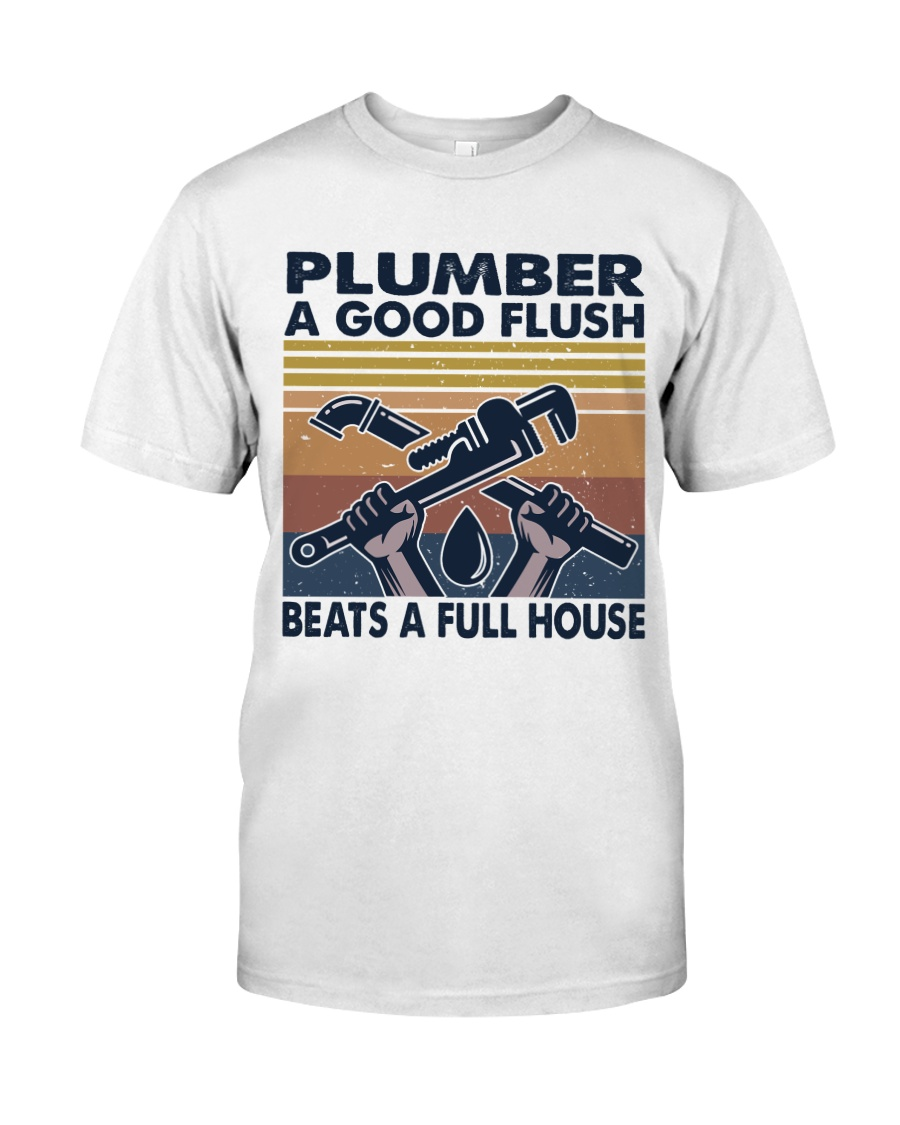 Plumber A Good Flush Classic T-Shirt