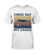 Check Out Me Caulk Classic T-Shirt front