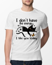 I Like You Today Classic T-Shirt lifestyle-mens-crewneck-front-13