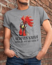 Alway Know When To Just Say Classic T-Shirt apparel-classic-tshirt-lifestyle-26
