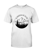 The Mountains Are Calling Classic T-Shirt thumbnail