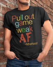 Pull Out Game Weak AF Classic T-Shirt apparel-classic-tshirt-lifestyle-26