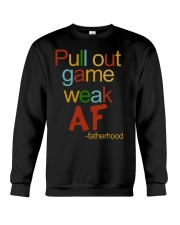 Pull Out Game Weak AF Crewneck Sweatshirt thumbnail