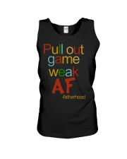 Pull Out Game Weak AF Unisex Tank thumbnail