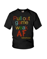 Pull Out Game Weak AF Youth T-Shirt thumbnail