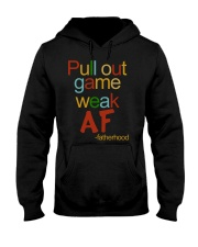 Pull Out Game Weak AF Hooded Sweatshirt thumbnail