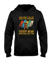 Bear Will Kill You Hooded Sweatshirt front