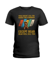 Bear Will Kill You Ladies T-Shirt thumbnail