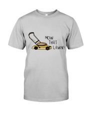Mow That Lawn Classic T-Shirt front