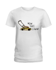 Mow That Lawn Ladies T-Shirt thumbnail
