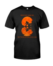 Bigfoot Saw Me But Nobody Believes Him 2 Classic T-Shirt thumbnail