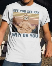 Eff You See Kay Classic T-Shirt apparel-classic-tshirt-lifestyle-28