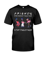 Friends Who Hockey Together Classic T-Shirt front