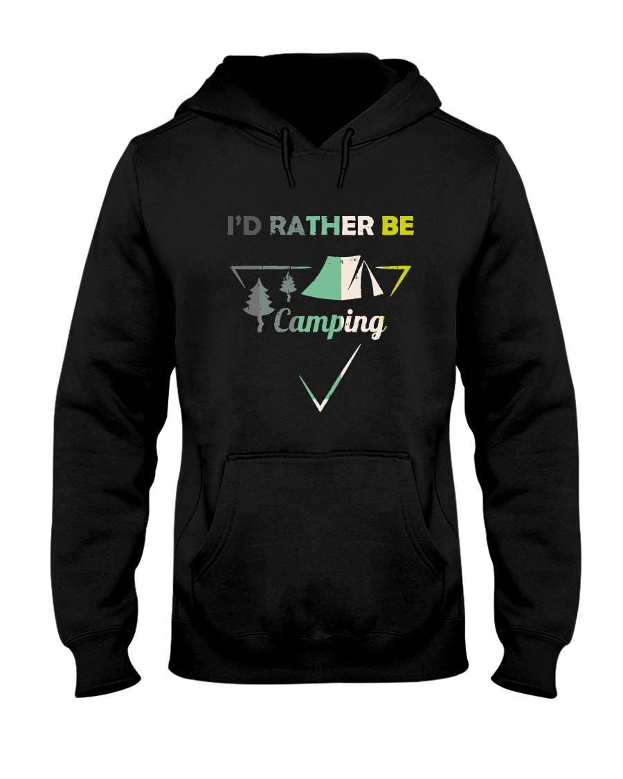 I Would Rather Be Camping Hooded Sweatshirt