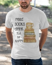 Read Books Drink Tea Be Happy Classic T-Shirt apparel-classic-tshirt-lifestyle-front-50