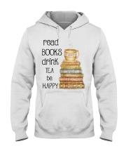 Read Books Drink Tea Be Happy Hooded Sweatshirt thumbnail