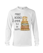Read Books Drink Tea Be Happy Long Sleeve Tee thumbnail