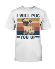 I Will Pug You Up Classic T-Shirt front