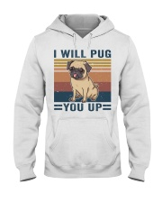 I Will Pug You Up Hooded Sweatshirt thumbnail