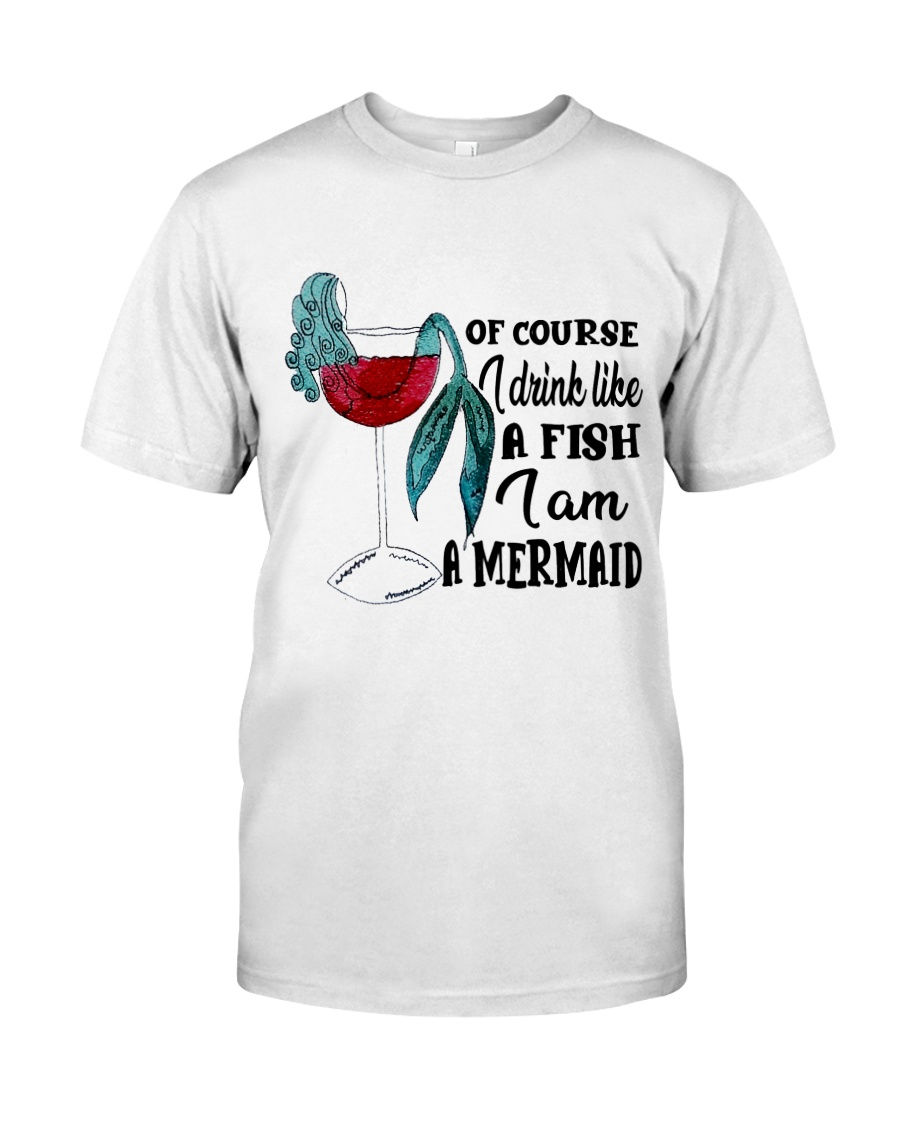 I Drink Like A Fish Classic T-Shirt