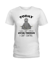 Today I Will Not Stress Ladies T-Shirt thumbnail