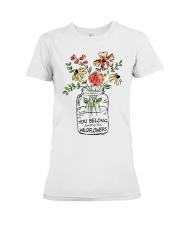 You Belong Among The Wildflowers Premium Fit Ladies Tee thumbnail