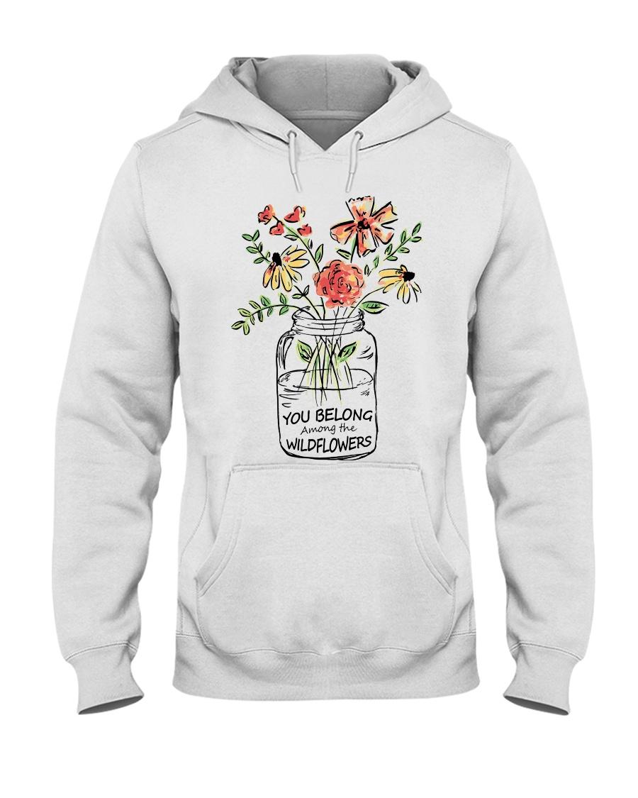 You Belong Among The Wildflowers Hooded Sweatshirt