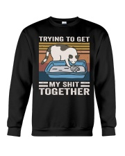 Trying To Get My Shit Together Crewneck Sweatshirt thumbnail